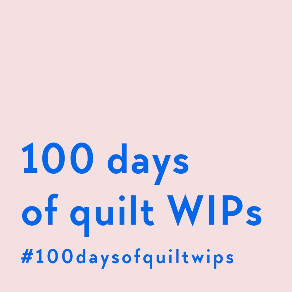 100 days of quilt WIPs